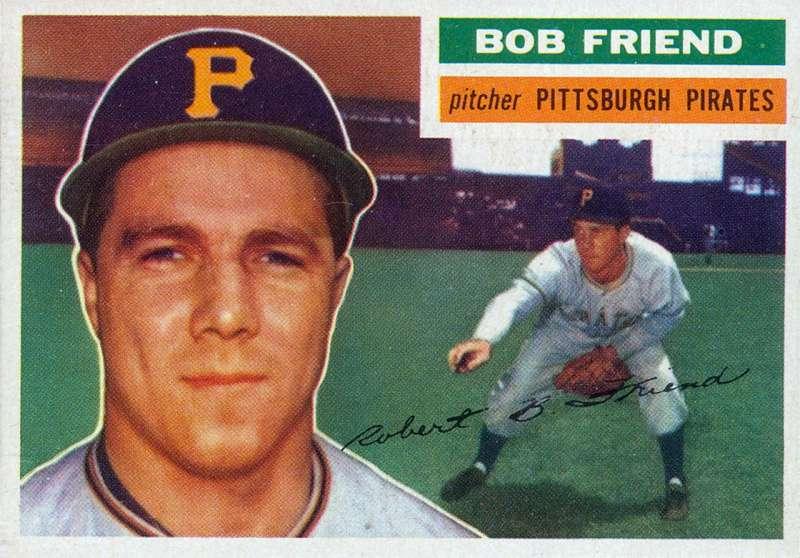 Bob Friend 1956 Topps baseball card