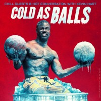 Cold as Balls: Chill Guests and Hot Conversation with Kevin Hart