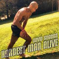 David Goggins: Hardest Man Alive