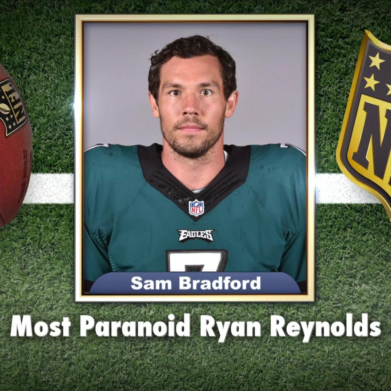 Eagles quarterback Sam Bradford is the Most Paranoid Ryan Reynolds