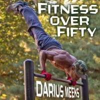 Fitness over Fifty: Darius Meeks uses calisthenics to stay shredded