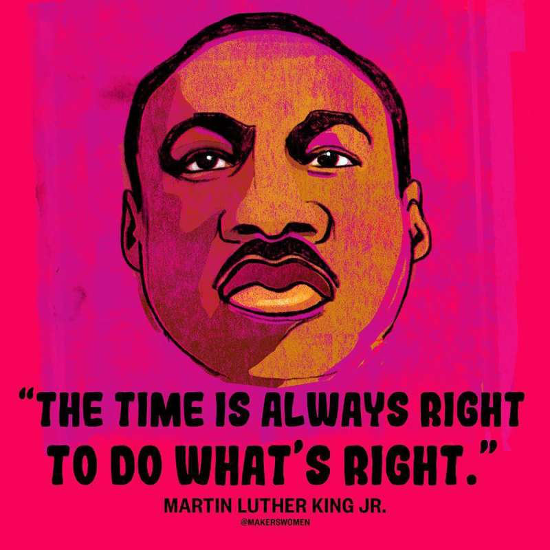 """MLK Quote: """"The time is always right to do what's right"""""""