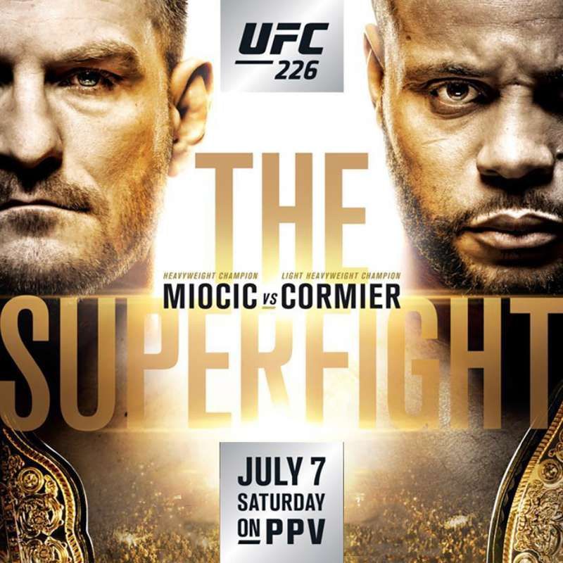 UFC 226 Stipe Miocic vs Daniel Cormier: The Superfight